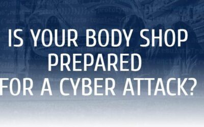 IS YOUR BODY SHOP PREPARED FOR A CYBER ATTACK